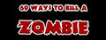 69 Ways to Kill a Zombie